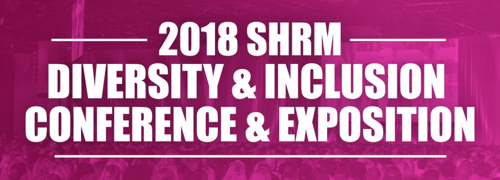 2018 SHRM Diversity & Inclusion Conference