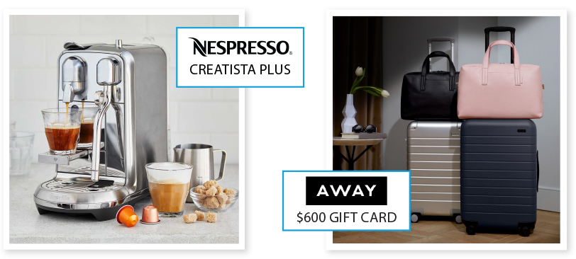 Enter to win your choice of a Nespresso Creatista Plus Espresso Machine or a $600 Away Gift Card